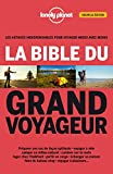 La bible du grand voyageur - 2ed - Lonely Planet - 03/07/2014