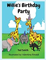 Willie's Birthday Party: Willie the Hippopotamus and Friends