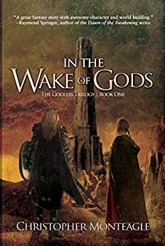 In the Wake of Gods (The Godless Trilogy Book 1) by [Christopher Monteagle]