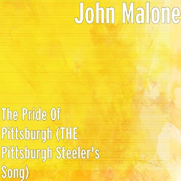 The Pride of Pittsburgh (The Pittsburgh Steeler's Song)