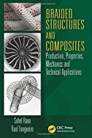 Braided Structures and Composites: Production, Properties, Mechanics, and Technical Applications (Composite Materials)