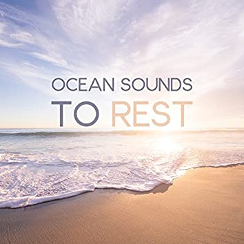 Ocean Sounds to Rest – Relaxing Nature Music, Healing Sounds, Sea Waves, Water Relaxation