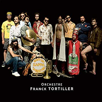 Ochestre Franck Tortiller (Shut Up'n Sing Yer Zappa)