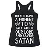 LookHUMAN Do You Have a Moment to Talk About Our Lord and Savior Satan XL Heathered Black Women's Racerback Tank