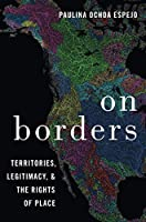 On Borders: Territories, Legitimacy, and the Rights of Place