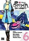 So I'm a spider, so what ?, tome 6 par Kakashi