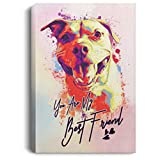Home Living & Wall Arts You Are My Best Friend Pitbull No