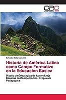 Historia de América Latina como Campo Formativo en la Educación Básica