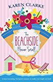 The Beachside Flower Stall: A feel good romance to make you laugh out loud (Beachside Bay) (Volume 2)
