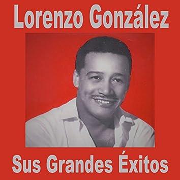 Lorenzo González / Sus Grandes Éxitos