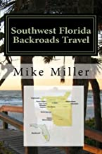 Southwest Florida Backroads Travel: Day Trips Off The Beaten Path