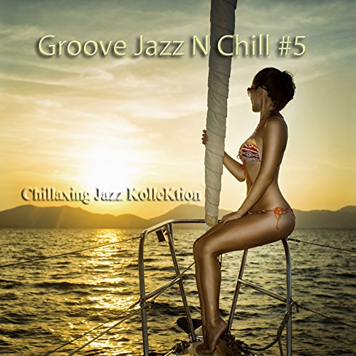 Groove Jazz n Chill, Vol. 5