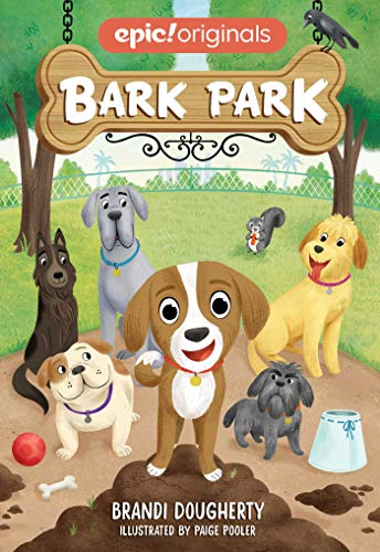 Bark Park (Bark Park Book 1)