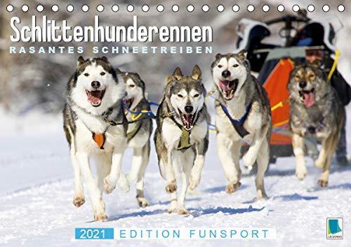 Schlittenhunderennen: Rasantes Schneetreiben - Edition Funsport (Tischkalender 2021 DIN A5 quer)