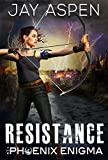 Resistance (The Phoenix Enigma Book 1)