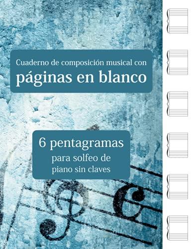 Cuaderno de composición musical con páginas en blanco - 6 pentagramas para solfeo de piano sin claves