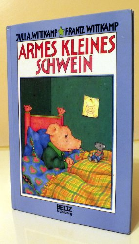 Armes kleines Schwein: Vierfarbiges Bilderbuch (Beltz & Gelberg)