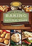 The Art of Baking With Natural Yeast: Breads, Pancakes, Waffles,...
