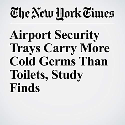 Airport Security Trays Carry More Cold Germs Than Toilets, Study Finds copertina