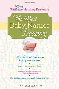 free the best baby names treasury your ultimate naming resource by