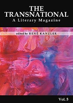 The Transnational Vol. 5: A Literary Magazine (German Edition) by [René Kanzler]