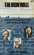 The Zionist Revisionism from Jabotinsky to Shamir by Lenni Brenner (1984-12-01)