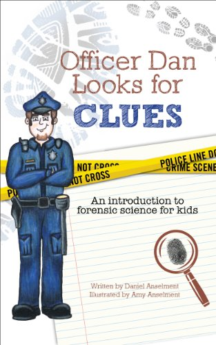 Officer Dan Looks For Clues An Introduction To Forensic Science For Kids Kindle Edition By Anselment Daniel Anselment Amy Politics Social Sciences Kindle Ebooks Amazon Com
