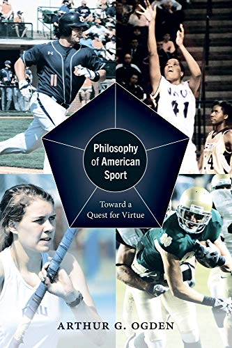 Philosophy of American Sport: Toward a Quest for Virtue (English Edition)