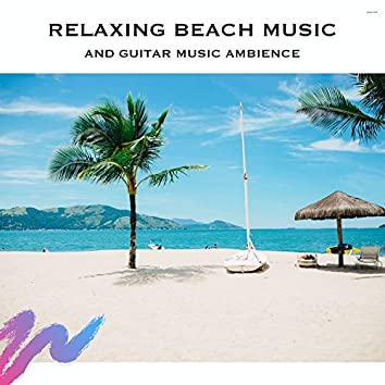 Relaxing Beach Music and Guitar Music Ambience