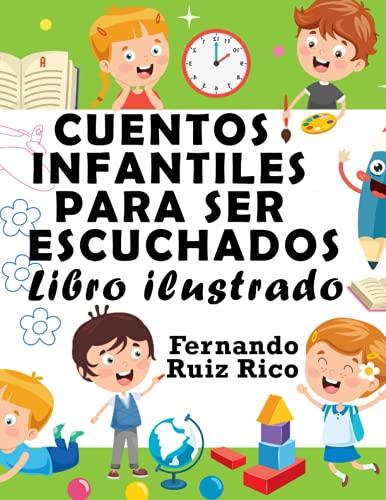 Cuentos infantiles para ser escuchados: Libro ilustrado (EN COLOR, gran tamaño 21,5 x 28 cm. - Emociones, valores, positividad y autoestima)
