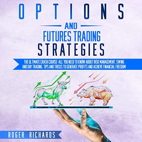 Options and Futures Trading Strategies: The Ultimate Crash Course cover art