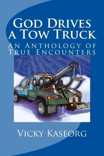 Book: God Drives a Tow Truck by Vicky S Kaseorg