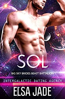 Sol: Intergalactic Dating Agency (Beast Battalion Book 2) by [Elsa Jade]