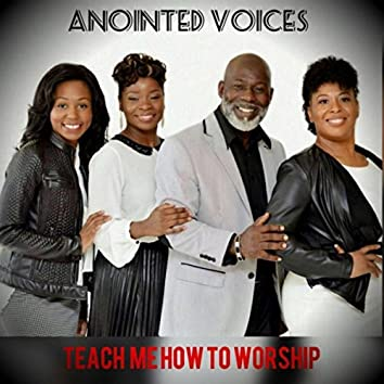 Teach Me How to Worship