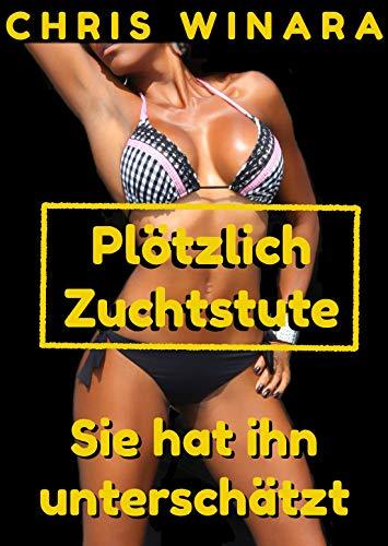 Plötzlich Zuchtstute - Sie hat ihn unterschätzt (German Edition)