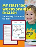 My First 100 Words Spanish English Vocabulary Flashcards for Baby: Basic English-Spanish words card with pictures for Preschool Kids, Toddlers, ... trace and colors in Bilingual book. Age 2-5.