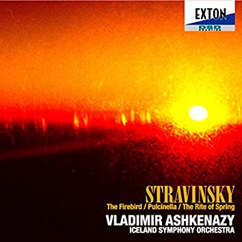 Stravinsky: The Firebird, Pulcinella, The Rite of Spring
