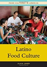 Latino Food Culture (Food Cultures in America)