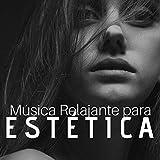 Música Relajante para Estética