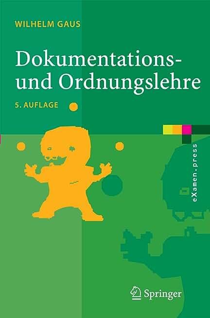Dokumentations- und Ordnungslehre: Theorie und Praxis des Information Retrieval (eXamen.press) (German Edition)