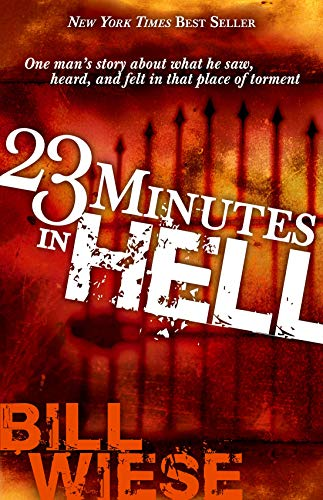 23 Minutes In Hell: One Man's Story About What He Saw, Heard, and Felt in That Place of Torment (English Edition)
