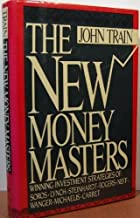 The New Money Masters: Winning Investment Strategies of Soros, Lynch, Steinhardt, Rogers, Neff, Wanger, Michaelis, Carret