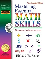 Mastering Essential Math Skills Book 2: 20 Minutes a Day to Success: Middle Grades/High School
