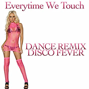 Everytime We Touch (Dance Remix)