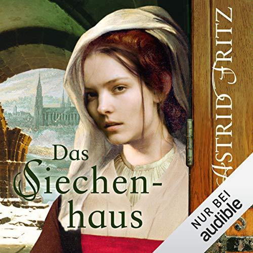 Das Siechenhaus     Serafina 3              Autor:                                                                                                                                 Astrid Fritz                               Sprecher:                                                                                                                                 Sonngard Dressler                      Spieldauer: 7 Std. und 49 Min.     164 Bewertungen     Gesamt 4,6