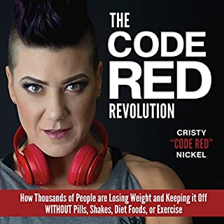 The Code Red Revolution     How Thousands of People are Losing Weight and Keeping It Off WITHOUT Pills, Shakes, Diet Foods, or Exercise              Written by:                                                                                                                                 Cristy Nickel                               Narrated by:                                                                                                                                 Cristy Nickel                      Length: 7 hrs     2 ratings     Overall 4.5