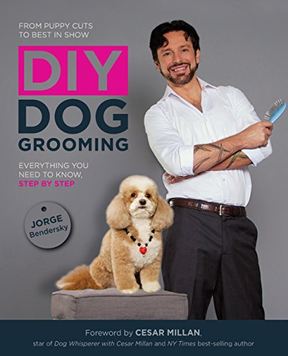 DIY Dog Grooming, From Puppy Cuts to Best in Show: Everything You Need to Know, Step by Step (English Edition)