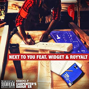 NEXT TO YOU (feat. Widget & RoyyalT)