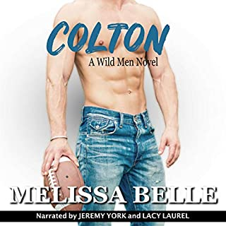 Colton     Wild Men, Book 1              By:                                                                                                                                 Melissa Belle                               Narrated by:                                                                                                                                 Jeremy York,                                                                                        Lacy Laurel                      Length: 6 hrs and 52 mins     22 ratings     Overall 4.4