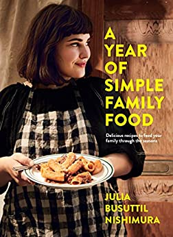 A Year of Simple Family Food by [Julia Busuttil Nishimura]